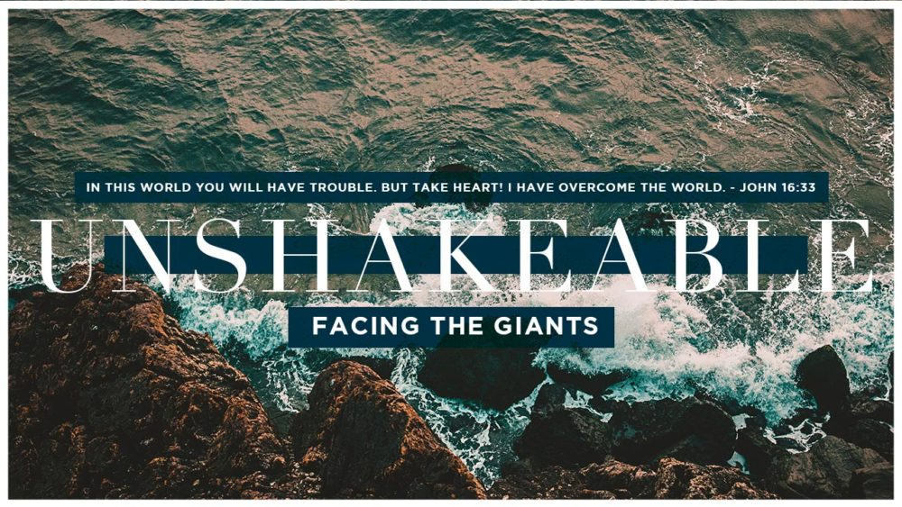 Unshakeable Facing the giants