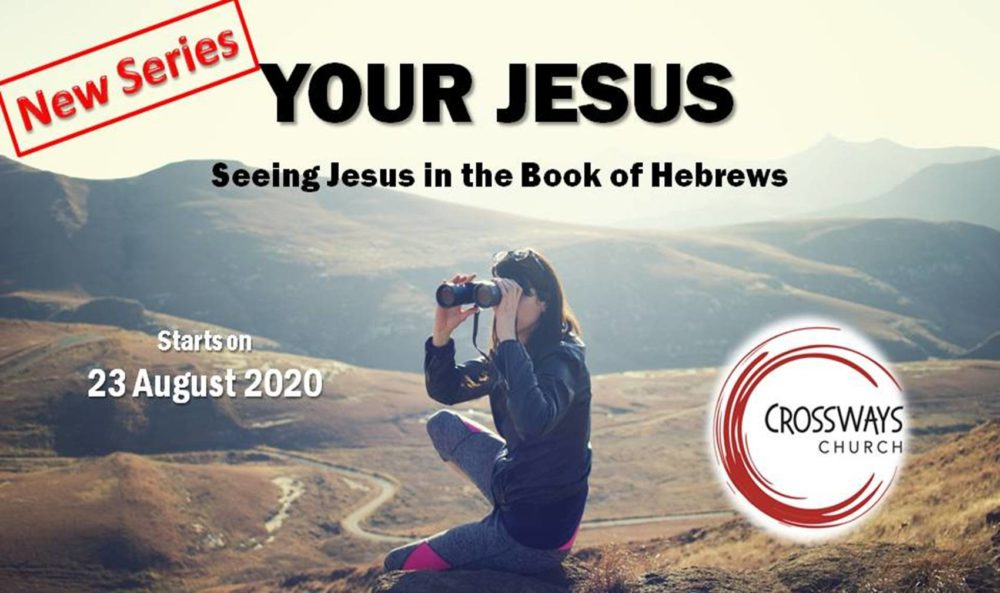 Your Jesus - Seeing Jesus in the Book of Hebrews